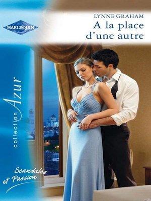 cover image of A la place d'une autre