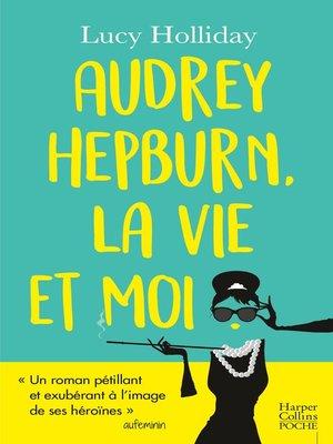cover image of Audrey Hepburn, la vie et moi
