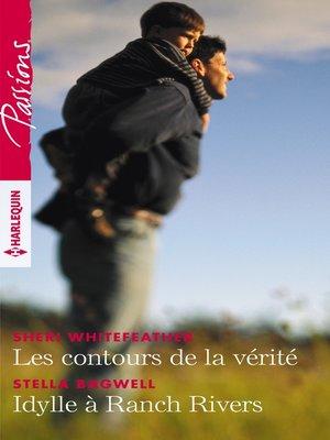 cover image of Les contours de la vérité--Idylle à Ranch Rivers