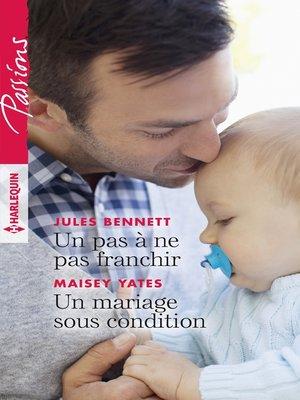cover image of Un pas à ne pas franchir--Un mariage sous condition