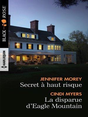 cover image of Secret à haut risque--La disparue d'Eagle Mountain