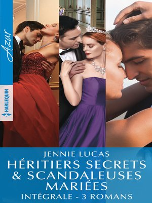 cover image of Héritiers secrets & scandaleuses mariées--Intégrale 3 romans