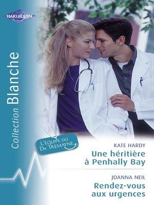 cover image of Une héritière à Penhally Bay--Rendez-vous aux urgences (Harlequin Blanche)