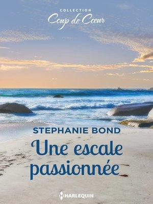 cover image of Une escale passionnée