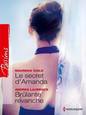 cover image of Le secret d'Amanda--Brûlante revanche