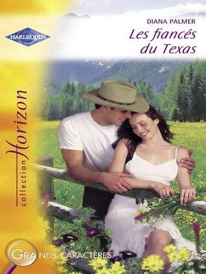 cover image of Les fiancés du Texas (Harlequin Horizon)