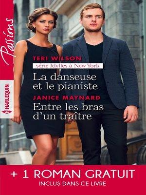 cover image of La danseuse et le pianiste--Entre les bras d'un traître--Plus fort que le destin