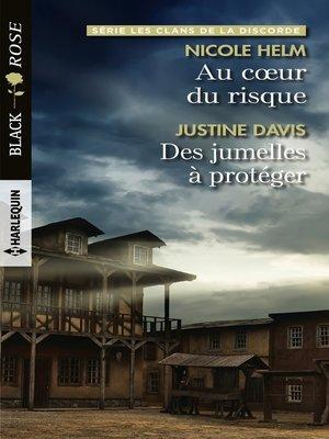 cover image of Au coeur du risque--Des jumelles à protéger