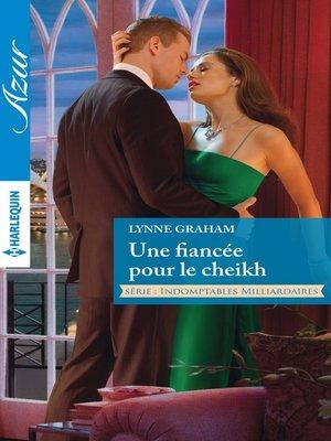 cover image of Une fiancée pour le cheikh