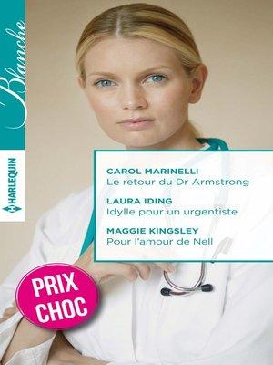 cover image of Le retour du Dr Armstrong--Idylle pour un urgentiste--Pour l'amour de Nell