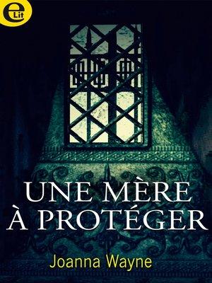 cover image of Une mère à protéger