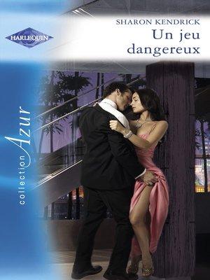 cover image of Un jeu dangereux (Harlequin Azur)