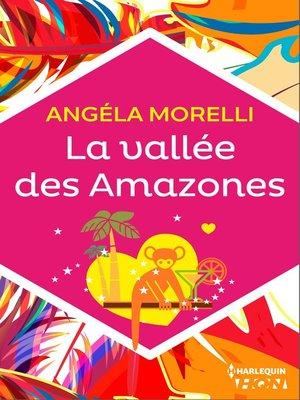 cover image of La vallée des Amazones
