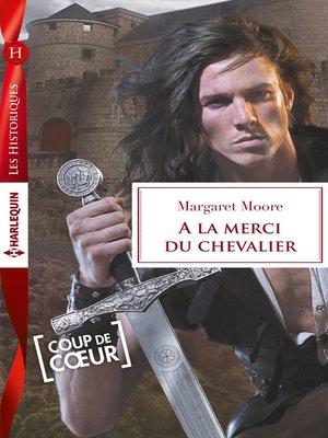 cover image of A la merci du chevalier