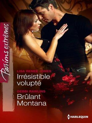 cover image of Irrésistible volupté--Brûlant Montana