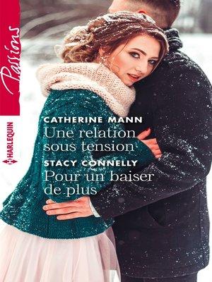 cover image of Une relation sous tension--Pour un baiser de plus