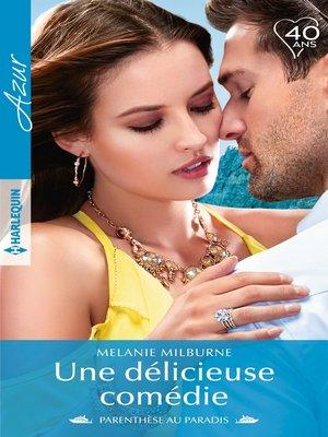cover image of Une délicieuse comédie