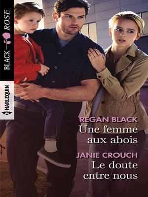 cover image of Une femme aux abois--Le doute entre nous