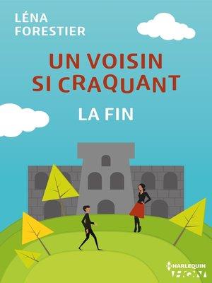 cover image of Un voisin si craquant--la fin