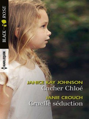 cover image of Cacher Chloé--Cruelle séduction