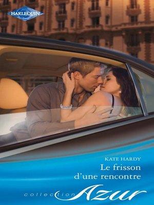 cover image of Le frisson d'une rencontre