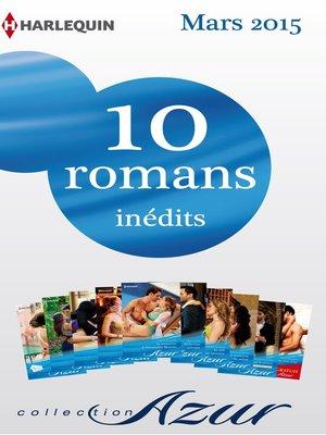 cover image of 10 romans Azur inédits + 1 gratuit (n°3565 à 3574--mars 2015)