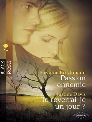 cover image of Passion ennemie--Te reverrai-je un jour ? (Harlequin Black Rose)