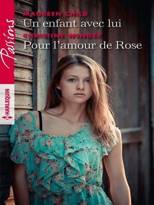 cover image of Un enfant avec lui--Pour l'amour de Rose