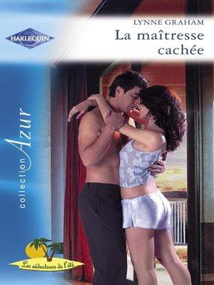 cover image of La maîtresse cachée (Harlequin Azur)
