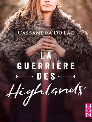 cover image of La guerrière des Highlands