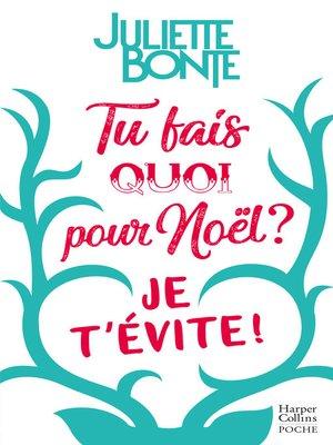 cover image of Tu fais quoi pour Noël ? Je t'évite !