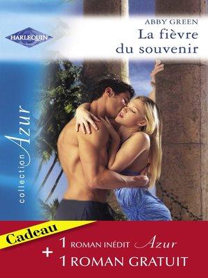 cover image of La fièvre du souvenir--Coupable attirance (Harlequin Azur)