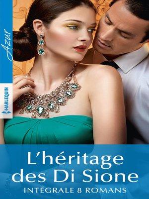 cover image of L'héritage des Di Sione--Intégrale 8 romans