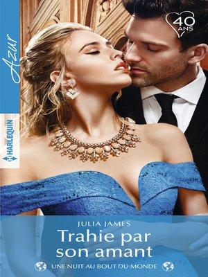 cover image of Trahie par son amant