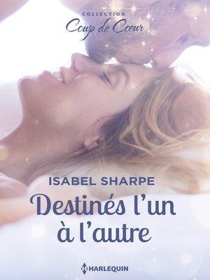 cover image of Destinés l'un à l'autre