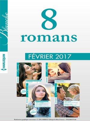 cover image of 8 romans Blanche (n°1302 à 1305--Février 2017)