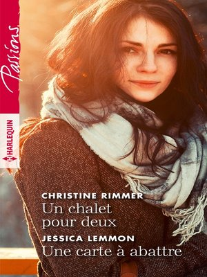 cover image of Un chalet pour deux--Une carte à abattre