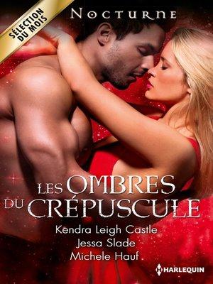 cover image of Les ombres du crépuscule