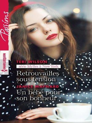 cover image of Retrouvailles sous tension--Un bébé pour son bonheur