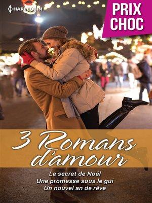 cover image of Le secret de Noël--Une promesse sous le gui--Un nouvel an de rêve