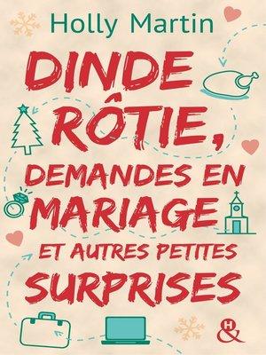 cover image of Dinde rôtie, demandes en mariage et autres petites surprises
