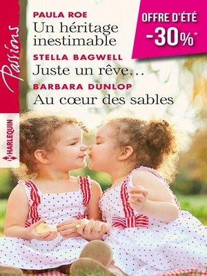 cover image of Un héritage inestimable--Juste un rêve...--Au coeur des sables