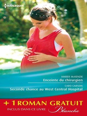 cover image of Enceinte du chirurgien--Seconde chance au West Central Hospital--Le passé secret du Dr Lawson