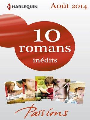 cover image of 10 romans Passions inédits (n°482 à 486--août 2014)