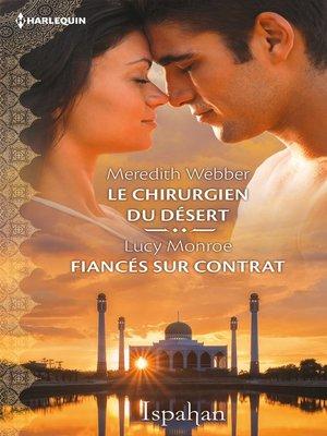 cover image of Le chirurgien du désert--Fiancés sur contrat