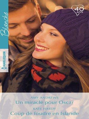 cover image of Un miracle pour Oscar--Coup de foudre en Islande