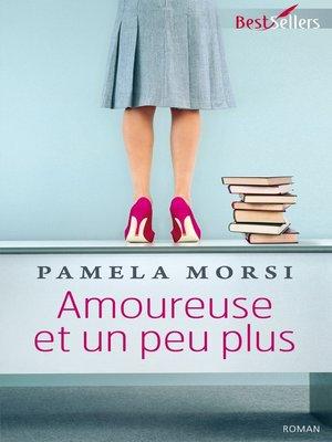cover image of Amoureuse et un peu plus