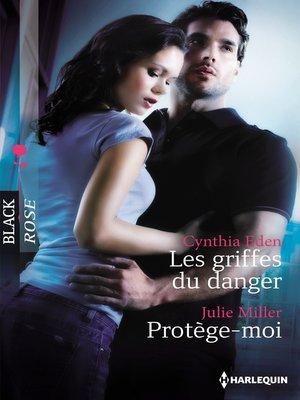cover image of Les griffes du danger--Protège-moi