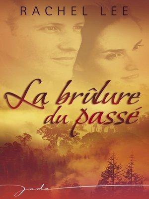 cover image of La brûlure du passé (Harlequin Jade)