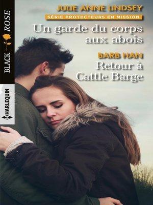 cover image of Un garde du corps aux abois--Retour à Cattle Barge
